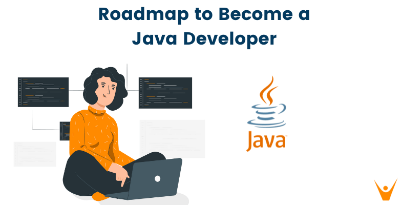 How to Become a Java Developer? (7 Weeks Roadmap)
